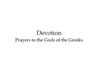 Devotion - Prayers to the Gods of the Greeks: Pagan prayer book, PDF book, digital download