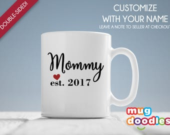 New Mommy Mug, New Mommy Gift, Mommy Est 2017, Mommy Mug, Gift for New Mommy , Baby Shower Gift, Expecting Mommy Gift, New Baby Gift, 450-2