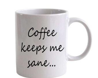 Coffee keeps me sane vinyl decal free p&p