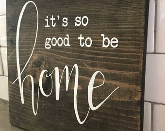 It's So Good to Be Home Sign | Rustic | Farmhouse Decor | Hand-Painted Wooden Sign | Option to Personalize with Your Home's Map Coordinates