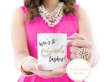 Here's to Fabulous LASHES MUG  | Lash Bash | lash | Gift, sister  best friend business partner R+F Lash Boost