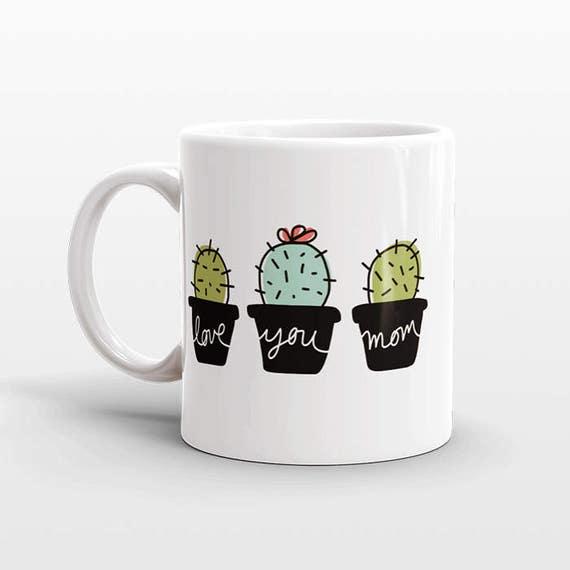 Mom Valentines Day Gift for Mom Gift from Daughter from Son Cactus Mug Mom Mug Mom Coffee Mug Coffee Cup Mom Birthday Gift Love You Mom