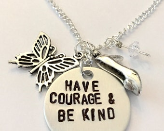 """Cinderella Live Action Inspired Hand-Stamped Necklace - """"Have Courage & Be Kind"""""""