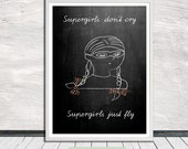 Supergirls don't cry, Supergirls just fly, Wall Art, Word Art, Printable Art, Instant Digital Download