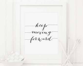 Keep Moving Forward Printable Quote Prints Inspirational Wall Art Motivational Quotes Positive Inspiration Positive Quote Sign Farmhouse