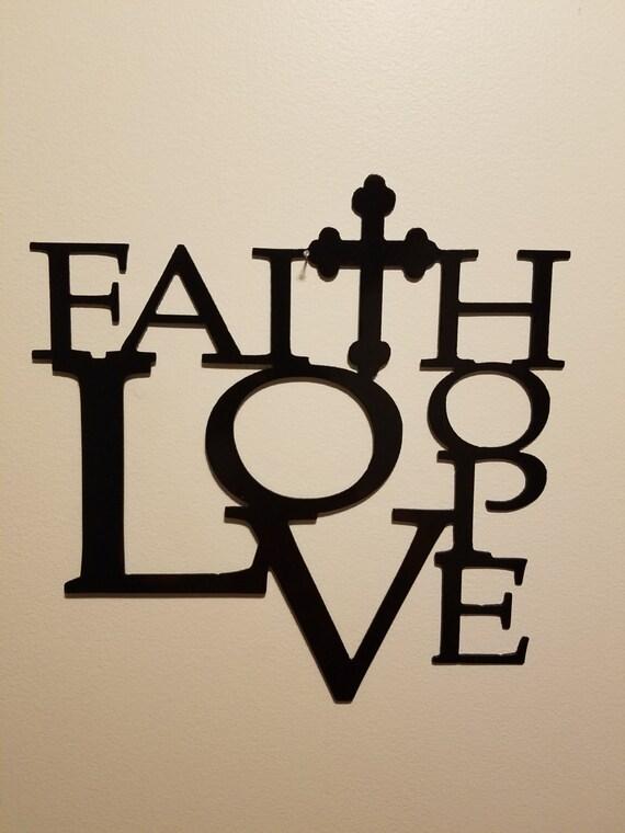 CNC Plasma Cut Faith Hope Love Metal Sign Powder Coated or Raw Steel
