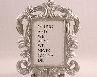 Custom Framed Kanye West Lyrics Quote Young Alive Never gonna die pablo motivational inspriational home decor funny gift office desk decor