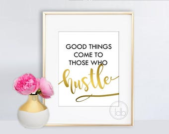 Good Things Come to those who Hustle Office Decor, Millennial Women Gift Inspirational Motivational Printable Wall Art INSTANT DOWNLOAD Only