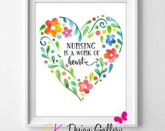 Nirsing Art Print, Nursing is a work of Heart,  Nurse Wall Art, Watercolor Hearth Wreath Art Print Nurse Office Decor Instant Download 8x10