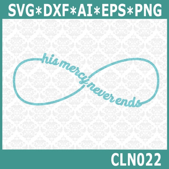 CLN022 His Mercy Never Ends Infinity Christian Religion DXF SVG Ai EPS Vector Instant Download Commercial Use Cutting File Cricut Silhouette