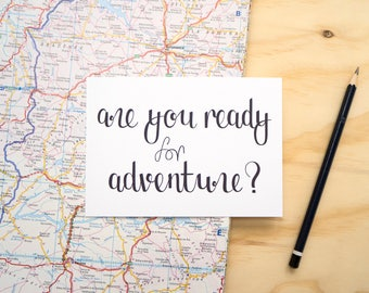 Are You Ready For Adventure // A6 Print Quote Print Postcard // Adventure Quote // Travelling Explorer Gift //