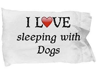 I Love Dogs Pillowcase