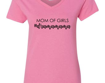 Mom of Girls #DramaMama, Mother's Day Womens Short Sleeve V Neck T - Shirt Top