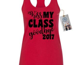 Kiss My Class Good Bye Class of 2017 Womens Racerback Womens Tank Top Tee T Shirt