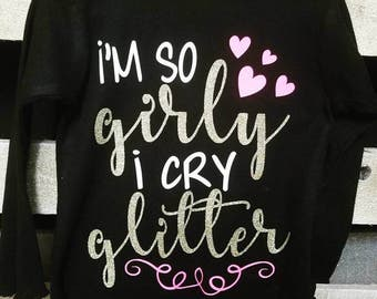 I'm  so girly I cry glitter