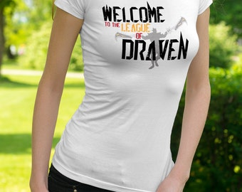 Welcome to the League of Draven - Womens Ringspun T-Shirt