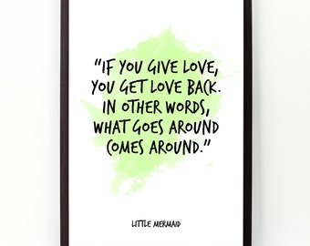 If you give love (...), The Little mermaid, Disney Watercolor quote, Little Mermaid quote Wall art, Inspirational quote.