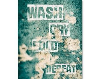 Wash dry fold repeat print, laundry photography, laundry room decor, laundry print wall art, typography print, teal wall art, laundry poster