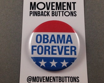 OBAMA FOREVER Pinback Button Pin Badge 2.25 Inch On Card Handmade Vote Election Barack Obama Hillary Clinton Trump Movement Pinback Buttons