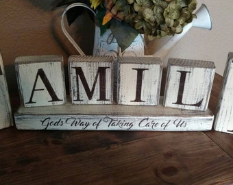 Family, God's way of taking care of us. Recycled 2x4 block letters