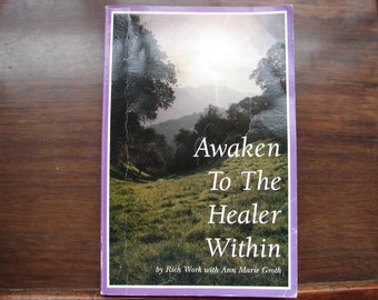 Awaken To The Healer Within, 1995, Vintage Book, Healing, Healers, Health, Wellness, Your Untapped Healing Potential