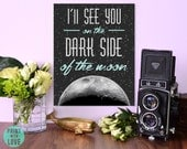 Pink Floyd Lyrics I'll See You on the Dark Side of the Moon Poster from Brain Damage Print