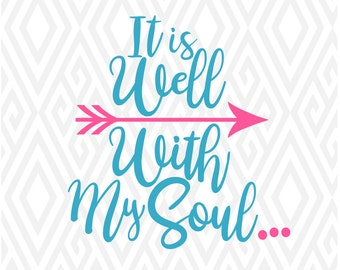 It Is Well With My Soul SVG, DXF, EPS, Ai, Png and Pdf Cutting Files for Electronic Cutting Machines