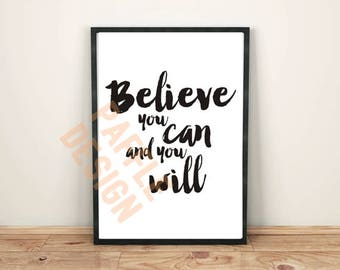 Inspirational Quote Believe you can and you will - Instant Download Motivational quote Office decor Wall decor Home decor Wall art print