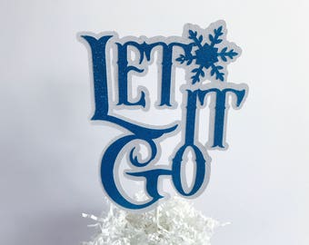 Frozen Let it Go Cake Topper, Birthday Cake topper