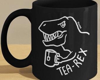 Tea Rex Tyrannosaurus Gift Black Mug // Dinosaur Coffee Mug // Tea Lover T Rex Fan!