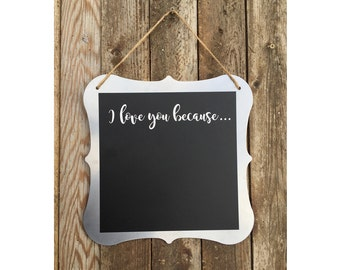 I love you Because... magnet/chalkboard + Chalk Markers (8 bright colors)