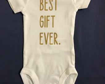 Best Gift Ever Onesie