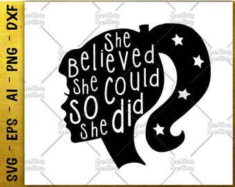 she believed she could so she did SVG motivational quotes cute cut cuttable cutting files Cricut Silhouette Download vector SVG png eps dxf