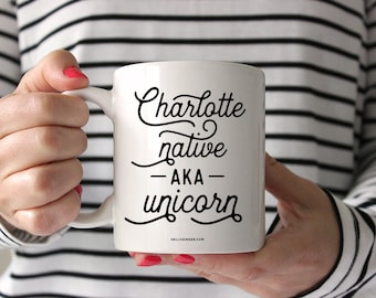 Charlotte Native AKA Unicorn Coffee Mug | Charlotte, North Carolina Coffee Mug
