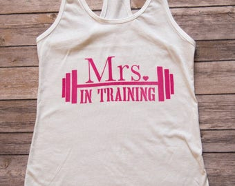 Mrs In Training Tank -bride to be tank top - fit bride tank -  bridal shirt- engagement gift
