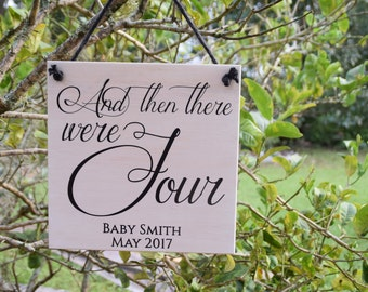 """Any Name Baby Announcement Sign, Maternity Photo Prop. Hand Painted """"And then there were FOUR"""" with Personalized Last Name and Due Date"""