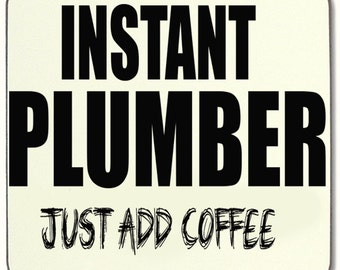 Instant Plumber just add water Beverage coaster