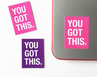 You got this sticker, Encouragement sticker, Quote sticker, Words of encouragement sticker, Glossy stickers, Cute stickers, Fun party favors