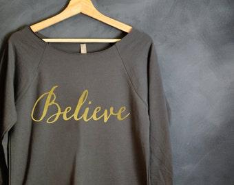 Believe Shirt, Christmas Sweatshirt, Christmas shirt, Christmas gift, Holiday Sweater, Ugly Sweater, Believe in the Magic