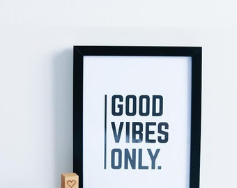 Good vibes only. Black and white home decor print with free delivery. Unique wall art gift.
