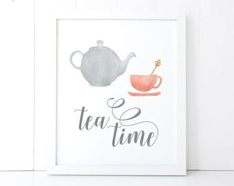Tea Time Printable Wall Art, Tea Digital Print, Kitchen Decor,  8x10, 5x7, 11x14, Tea Time Sign, Tea Gift, Tea Print, Kitchen Wall Art