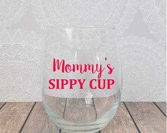 Mommy's Sippy Cup, Wine Glasses, Personalized Wine Glass, Wine Lover, Wino, Wine Glass, Stemless Wine Glass, Funny Wine Glasses