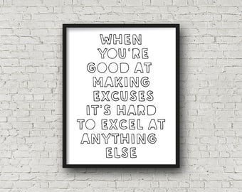 When You're Good At Making Excuses It's Hard To Excel At Anything Else, Motivational Poster, Inspirational Wall Art, Printable Sign, Fitness