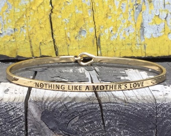 Nothing Like A Mother's Love- Quote Stackable Bangle Bracelet mantra-Mothers Day