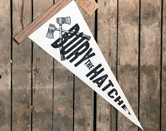 Bury the Hatchet Canvas Pennant - ON SALE!