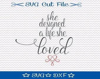 She Designed a Life She Loved SVG File / SVG Cut File for Silhouette / Motivational Svg / Inspirational svg / SVG Quote