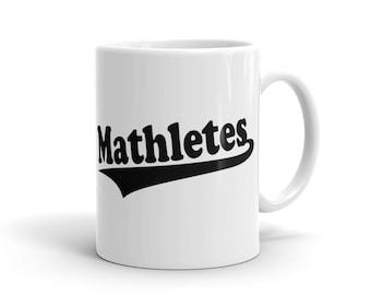 Mathletes Mug, Funny Math Mug, Pi Mug, Pi Day Mug, Math Teacher Mug, Mathletes Gift, Math Geek Mug, Math Nerd Mug for professor mug #1211