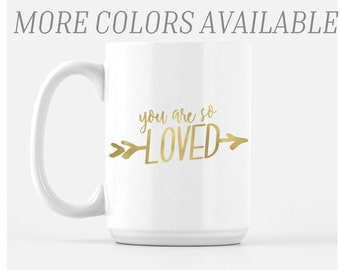 You Are So Loved Mug - valentines mug - valentines day mug - quote coffee mug - mug with sayings - pretty mug - valentines day decor - gold