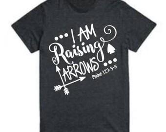 Raising Arrows/Mom Shirt/Mom Life Tee / Mom Life / Mom Life Shirt / Mom Gift / Motivational Mom Tee / Inspirational/Mom tees