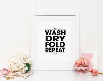 Wash Dry Fold Repeat Wall Print ***DIGITAL FILE***